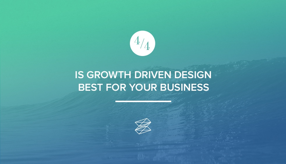 Is Growth Driven Design Best For Your Business